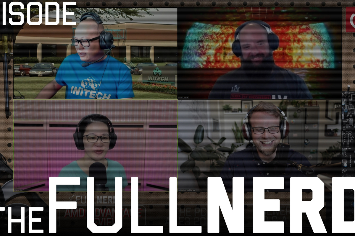 tfn21 181 tfnep181 100892789 large.3x2 - The Full Nerd: ep. 181: AMD Advantage Laptops and E3!
